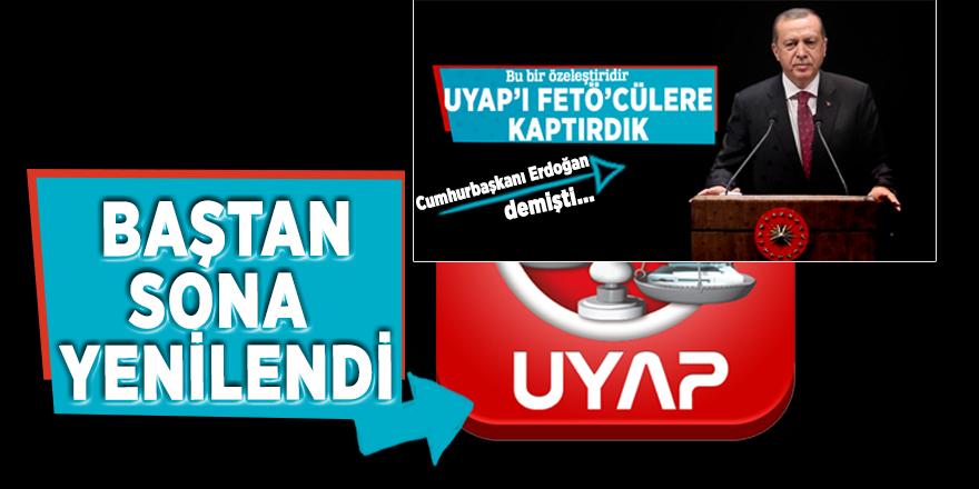 """Erdoğan, """"FETÖ'cülere kaptırdık"""" demişti! UYAP baştan sona yenilendi..."""