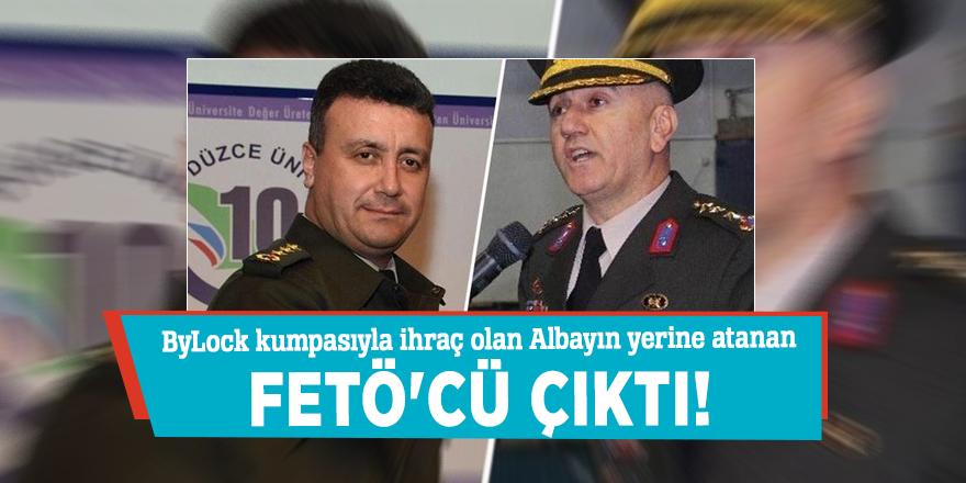 ByLock kumpasıyla ihraç olan Albayın yerine atanan FETÖ'cü çıktı