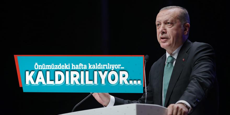 Erdoğan açıkladı: Önümüzdeki hafta kaldırılıyor…