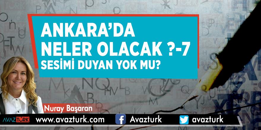 Ankara'da neler olacak ?- (7) Sesimi duyan yok mu?