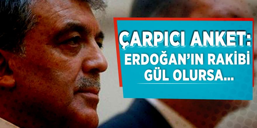 Çarpıcı anket: 'Erdoğan'ın rakibi Gül olursa…'