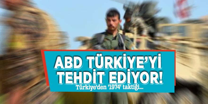 ABD Türkiye'yi tehdit ediyor!