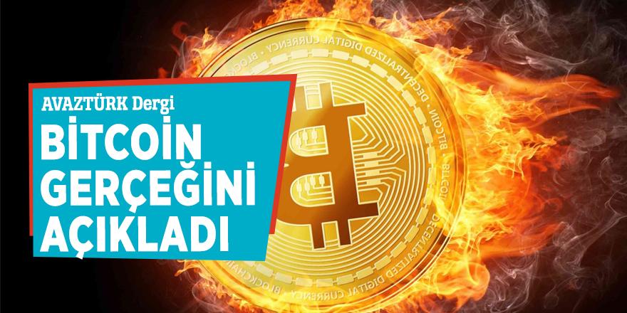 AVAZTÜRK Dergi Bitcoin gerçeğini açıkladı