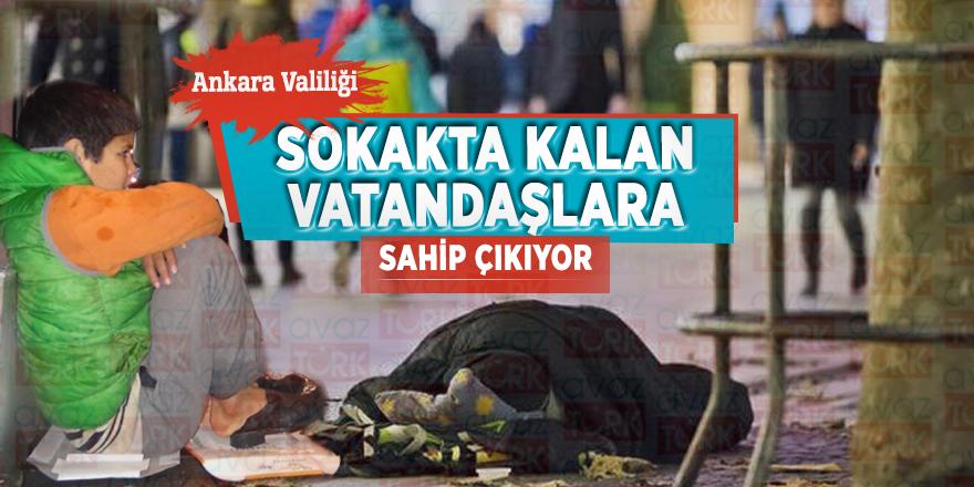 Ankara Valiliği sokakta kalan vatandaşlara sahip çıkıyor