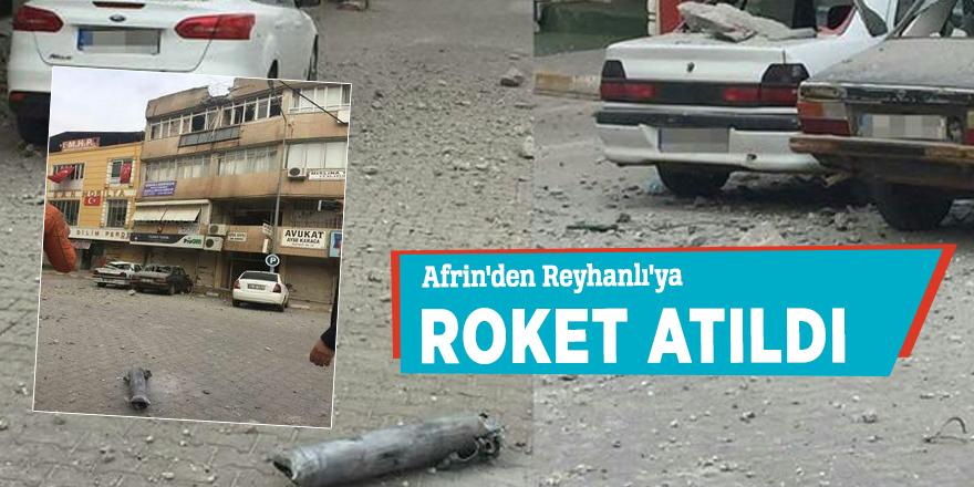 Afrin'den Reyhanlı'ya roket atıldı