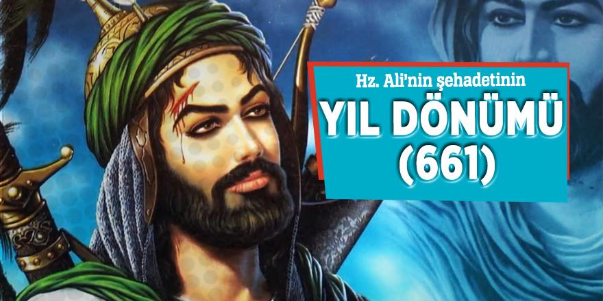 Hz. Ali'nin şehadetinin yıl dönümü (661)
