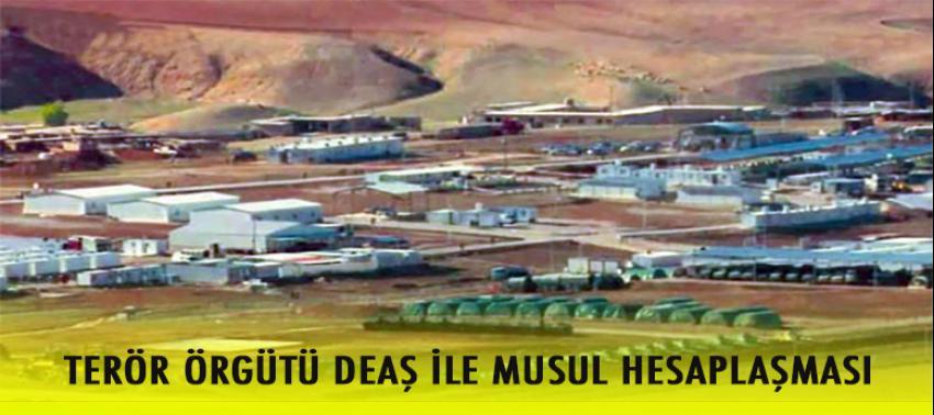 Terör örgütü DAEŞ ile Musul hesaplaşması