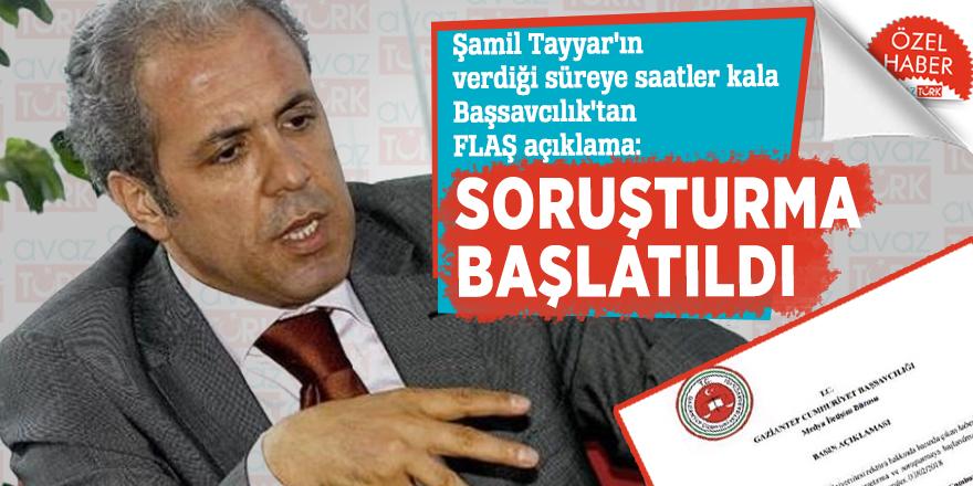 Şamil Tayyar'ın verdiği süreye saatler kala Başsavcılık'tan FLAŞ açıklama: Soruşturma başlatıldı