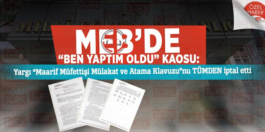 """MEB'de """"ben yaptım oldu"""" KAOSU: Yargı """"Maarif Müfettişi Mülakat ve Atama Klavuzu""""nu TÜMDEN iptal etti"""