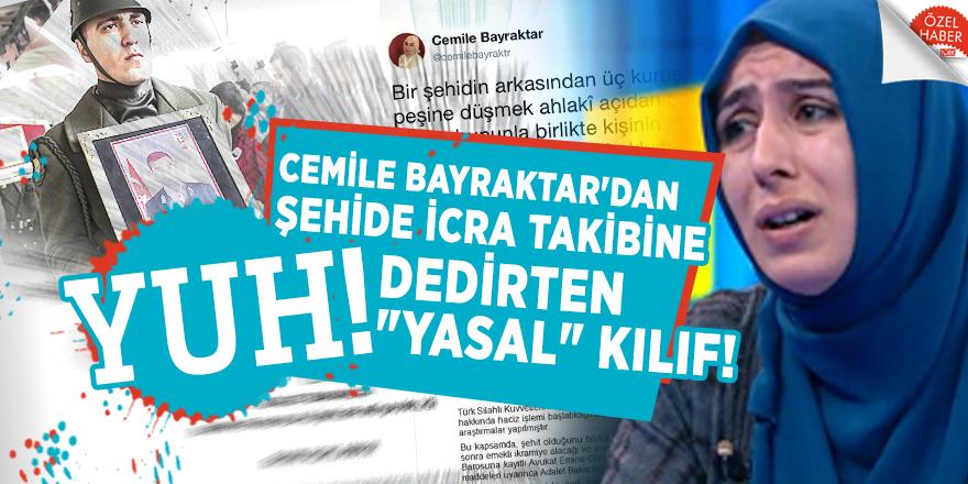 """Cemile Bayraktar'dan şehide icra takibine YUH dedirten """"yasal"""" kılıf!"""