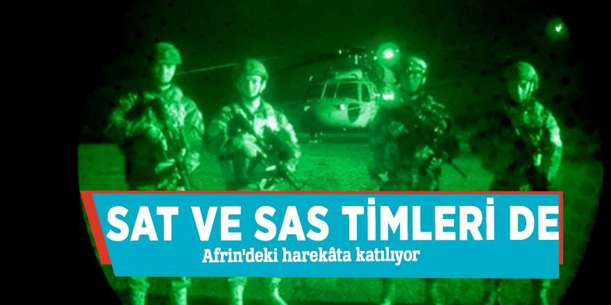 SAT ve SAS timleri de Afrin'deki harekâta katılıyor