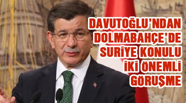 Davutoğlu'ndan önemli Suriye mesaisi!