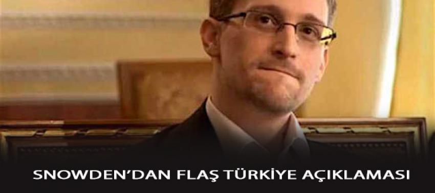 Snowden'dan flaş açıklama: Türkiye uyarmıştı