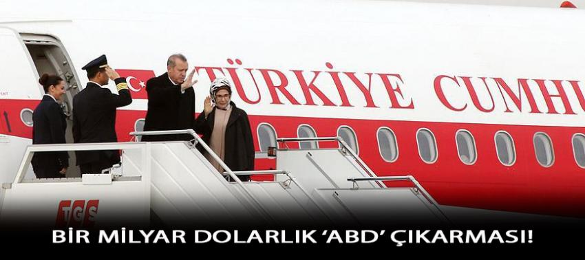 Erdoğan'ın ABD çıkarmasında hedef 1 milyar dolarlık yatırım