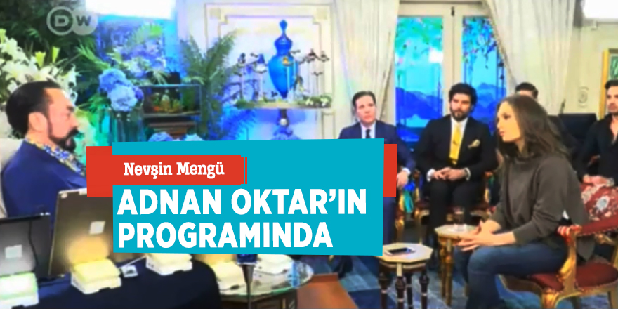 Nevşin Mengü, Adnan Oktar'ın programında