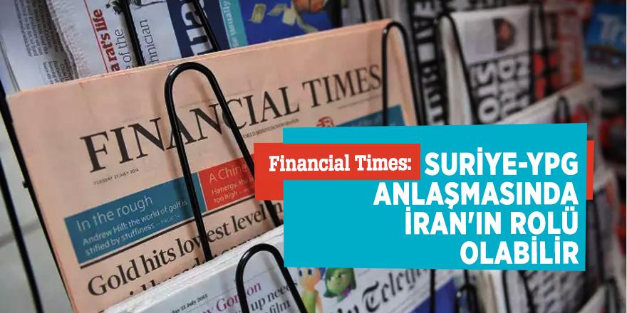 Financial Times:Suriye-YPG anlaşmasında İran'ın rolü olabilir