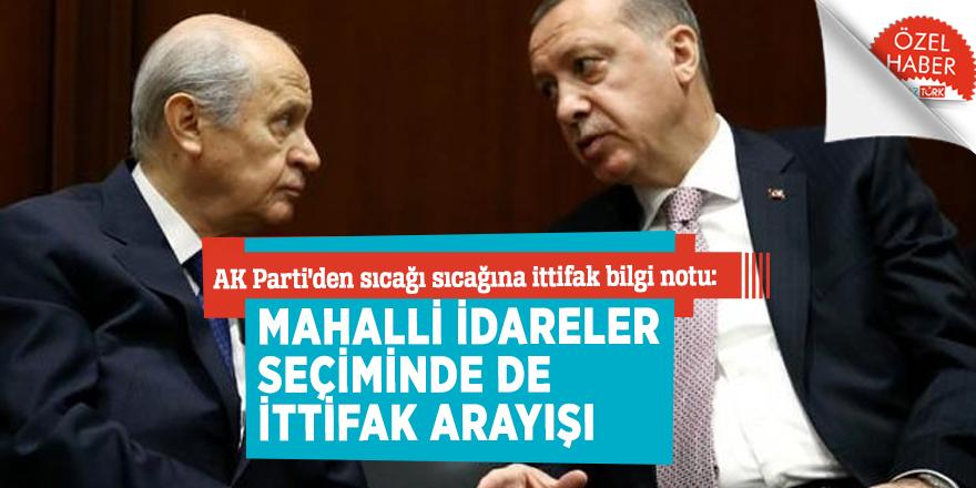 AK Parti'den sıcağı sıcağına ittifak bilgi notu: Mahalli idareler seçiminde de ittifak arayışı