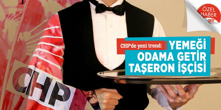CHP'de yeni trend: Yemeği odama getir taşeron işçisi
