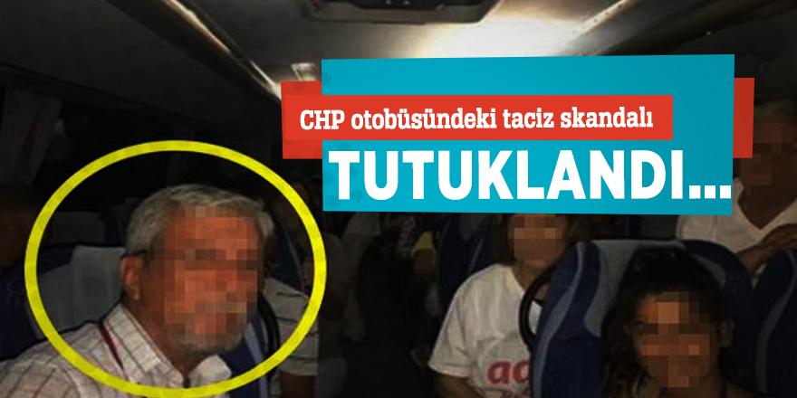 CHP otobüsündeki taciz skandalı! Tutuklandı…