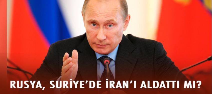 Rusya, İran'ı Suriye'de her yerde aldattı