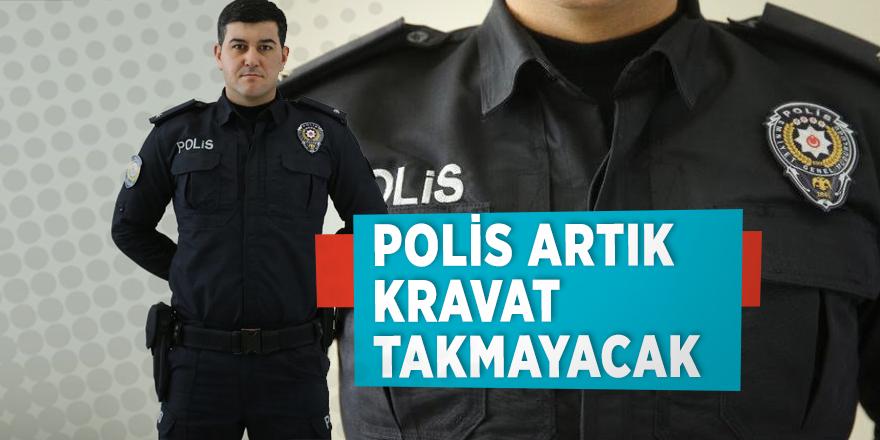 a7fce34b71e7e Polis artık kravat takmayacak