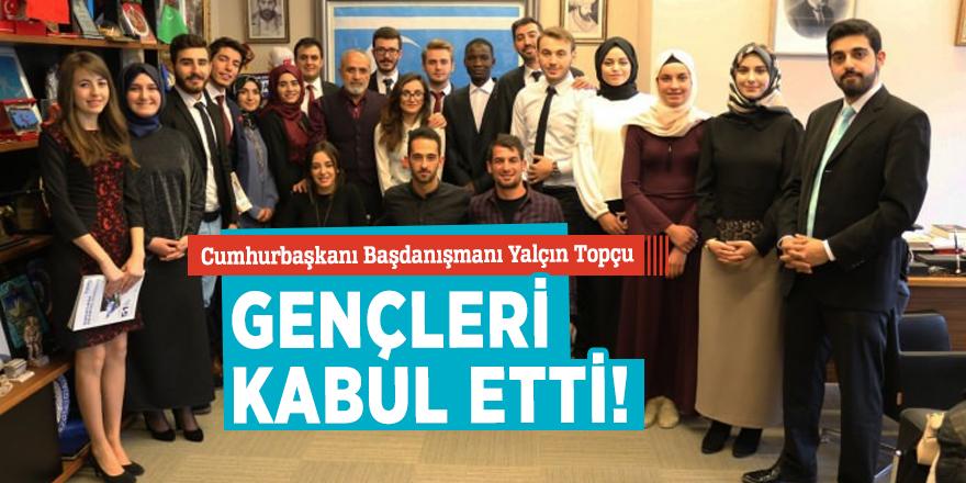 Cumhurbaşkanı Başdanışmanı Yalçın Topçu gençleri kabul etti!