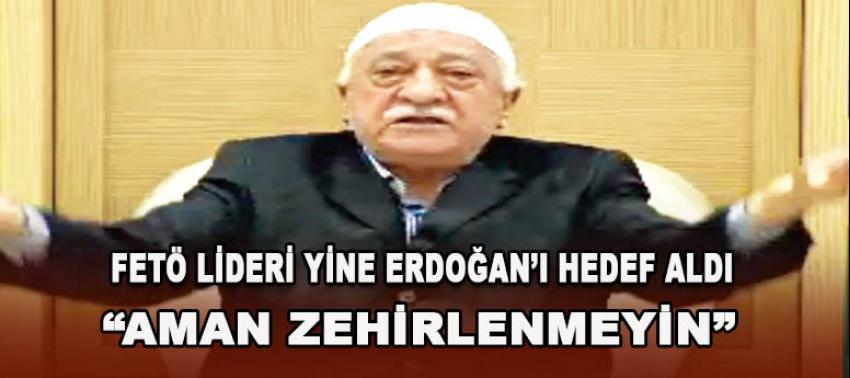 """Gülen Erdoğan'ı """"AMAN ZEHİRLENMEYİN"""" diyerek hedef aldı!"""