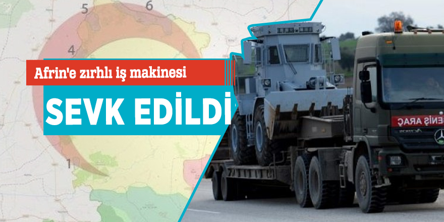 Afrin'e zırhlı iş makinesi sevk edildi