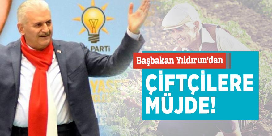 Başbakan Yıldırım'dan çiftçilere müjde!