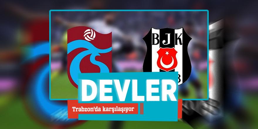 Devler Trabzon'da karşılaşıyor