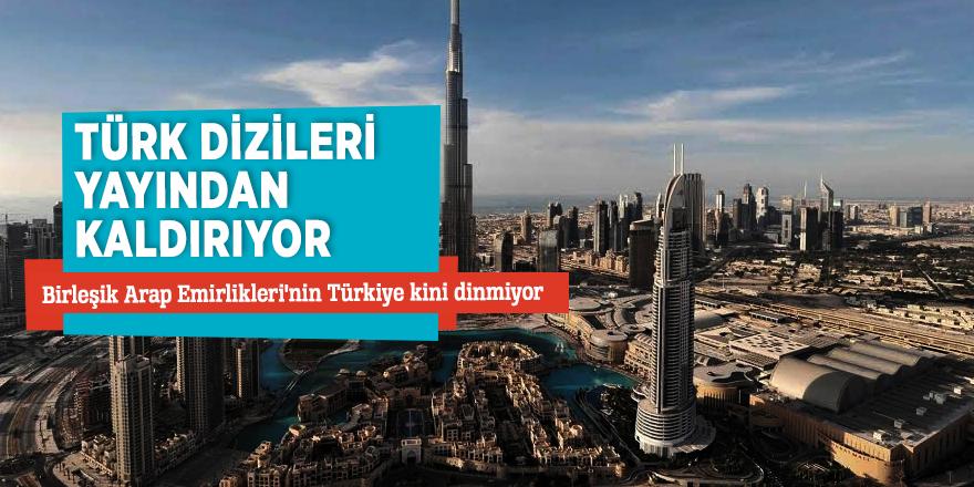 Türk dizileri yayından kaldırıyor!Birleşik Arap Emirlikleri'nin Türkiye kini dinmiyor...