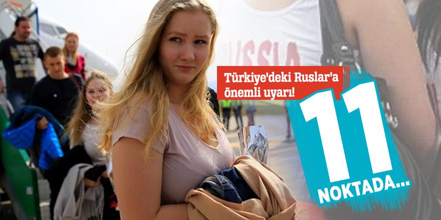 Türkiye'deki Ruslar'a önemli uyarı!