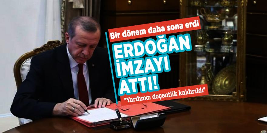 Bir dönem daha sona erdi! Erdoğan imzayı attı...