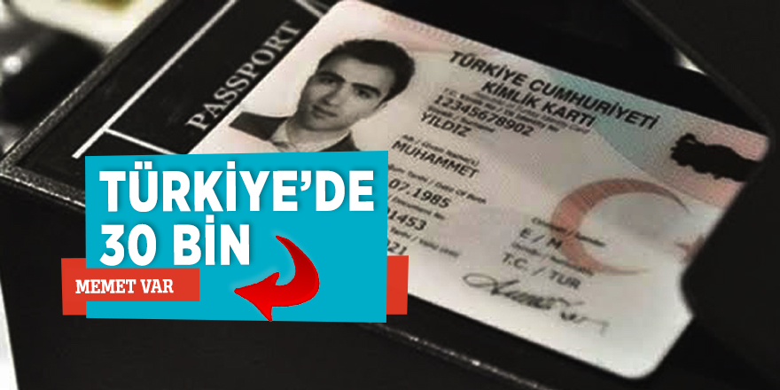Türkiye'de 30 bin Memet var