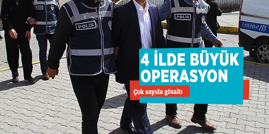 4 ilde büyük operasyon: Çok sayıda gözaltı