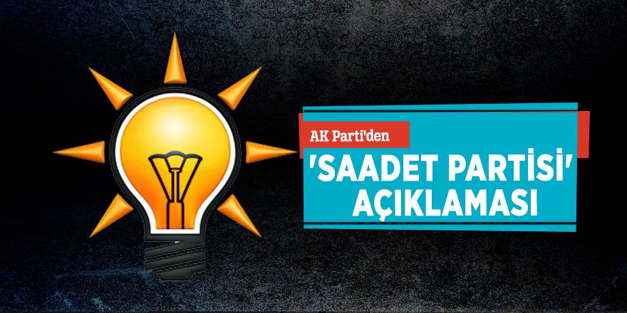 AK Parti'den 'Saadet Partisi' açıklaması