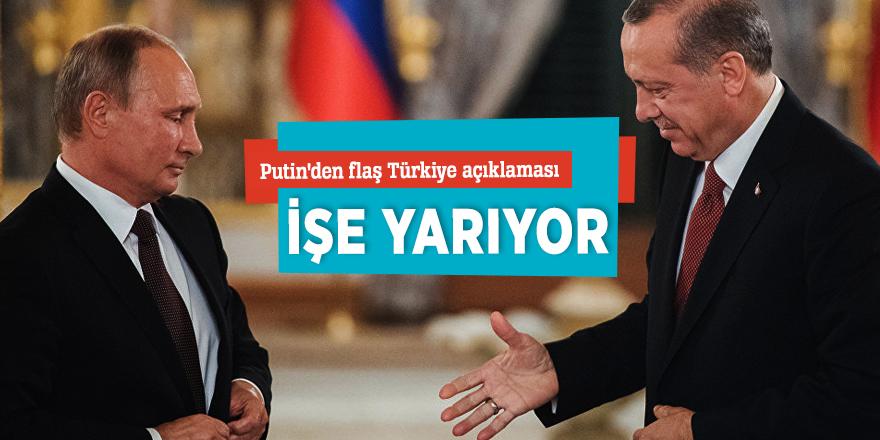 Putin'den flaş Türkiye açıklaması: İşe yarıyor