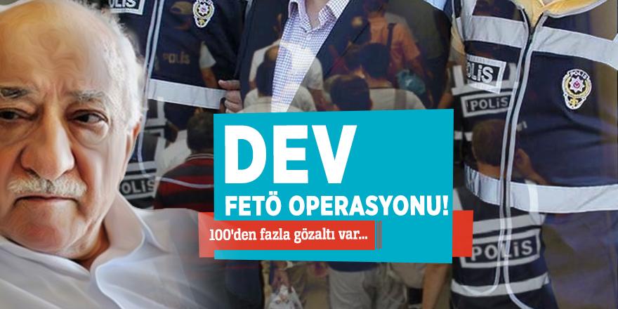 Dev FETÖ operasyonu! 100'den fazla gözaltı var...