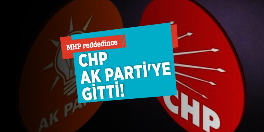 MHP reddedince CHP AK Parti'ye gitti!