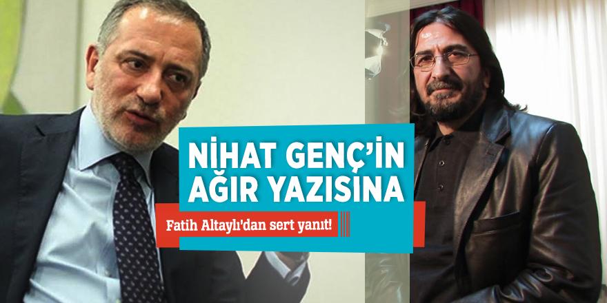 Nihat Genç'in ağır yazısına, Fatih Altaylı'dan sert yanıt