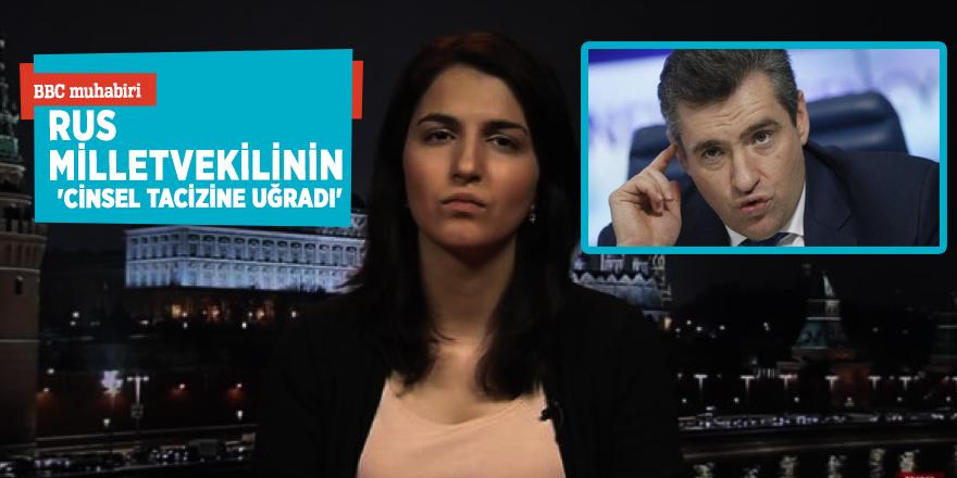 BBC muhabiriRus milletvekilinin 'cinsel tacizine uğradı'