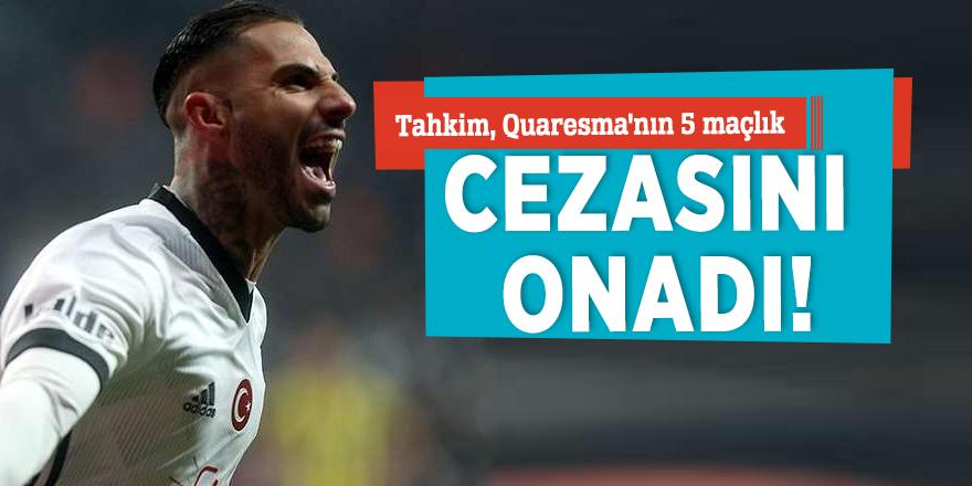 Tahkim, Quaresma'nın 5 maçlık cezasını onadı