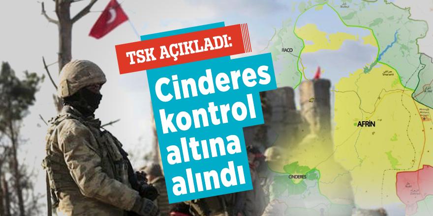 TSK açıkladı: Cinderes kontrol altına alındı