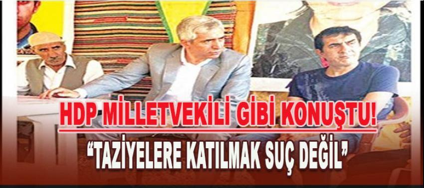 Ensarioğlu  HDP Milletvekili gibi konuştu: Terörist taziyesine gitmek acı paylaşmakmış!
