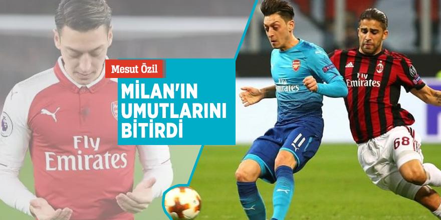 Mesut Özil, Milan'ın umutlarını bitirdi