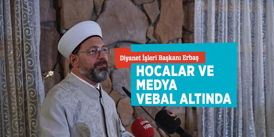 """Diyanet İşleri Başkanı Erbaş: """"Hocalar ve medya vebal altında"""""""
