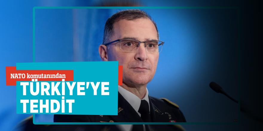NATO komutanındanTürkiye'ye tehdit