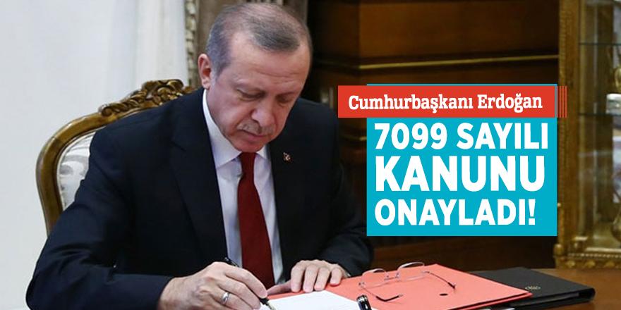 Cumhurbaşkanı Erdoğan 7099 sayılı kanunu onayladı!