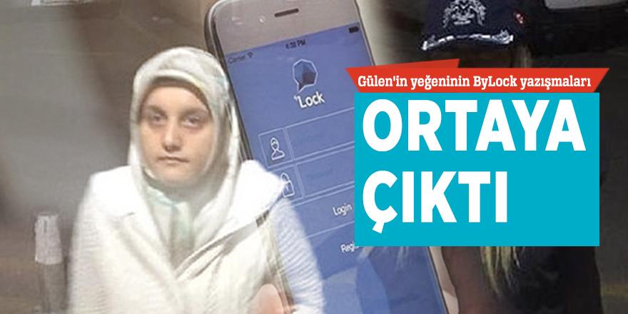 Gülen'in yeğeninin ByLock yazışmaları ortaya çıktı