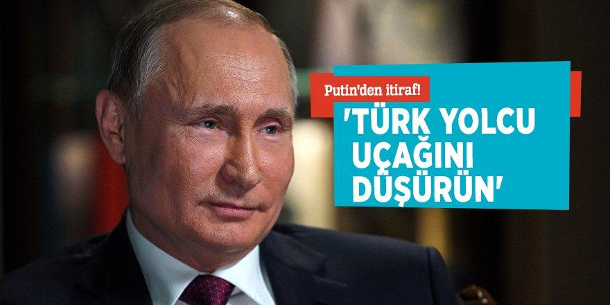 Putin'den itiraf! 'Türk yolcu uçağını düşürün'